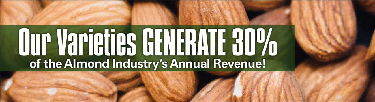 Our Varieties Generate 30% of the Almond Industry
